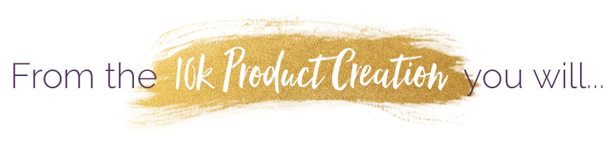 From-the-10k-Product-Creation-you-will