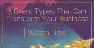 3 Event Types That Can Transform Your Business