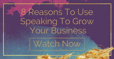 8 Reasons To Use Speaking To Grow Your Business - watch video now