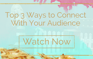 3 Ways to Connect With Your Audience