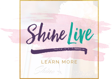 SHINE LIVE Learn More