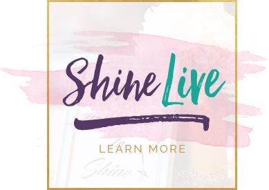 SHINE LIVE Learn More