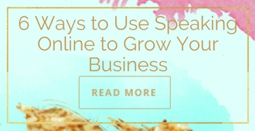 6 Ways to Use Speaking Online to Grow Your Business