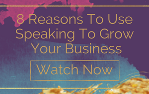 Use Speaking To Grow Your Business