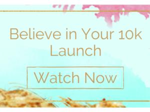 Believe in Your 10k Launch