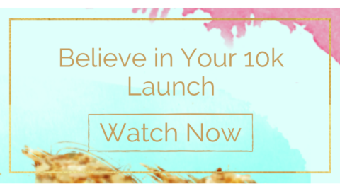 Believe in Your 10k Launch video blog
