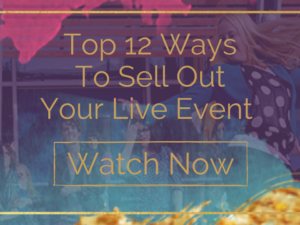 12 Ways To Sell Out Your Live Event