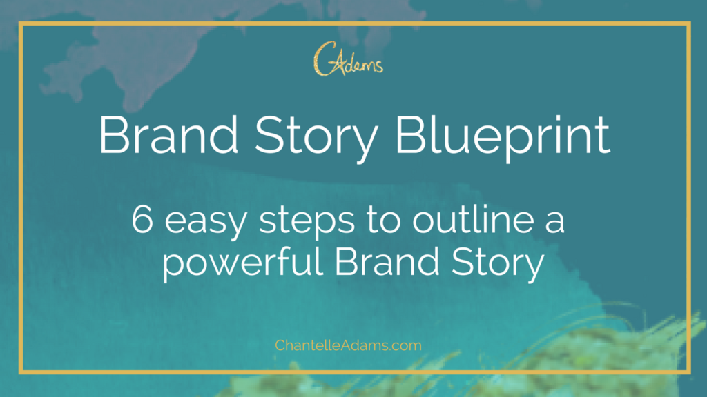 Brand story blueprint chantelle adams keynote speaker author your brand story is the foundation of your business malvernweather Images